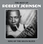 Robert Johnson -  The Best Of Robert Johnson LP под заказ 2-4 недели.
