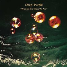 Deep Purple: Who Do We Think We Are  (180g) LP