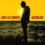 John Lee Hooker - Anthology (180g) 2LP под заказ 2-4 недели.
