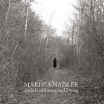 Marissa Nadler: Ballads Of Living And Dying  LP под заказ 2-4 недели.